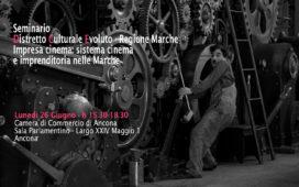 """La fabbrica del cinema Seminario del Distretto Culturale Evoluto   """"Impresa cinema: sistema cinema e imprenditoria nelle Marche"""""""